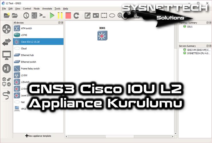 GNS3 Cisco IOU L2 Appliance Kurulumu | Cisco Eğitimi | Cisco