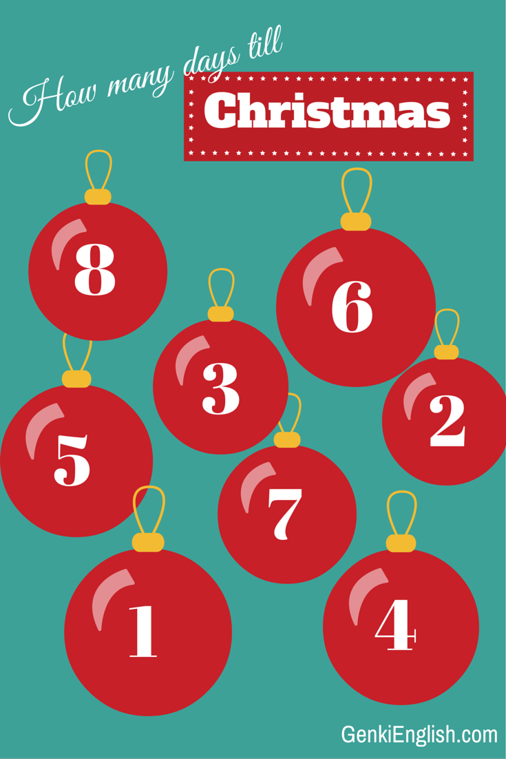after what would you like for christmas this has to be the second most popular question in december how many days till christmas tefl kids - How Much Days Till Christmas