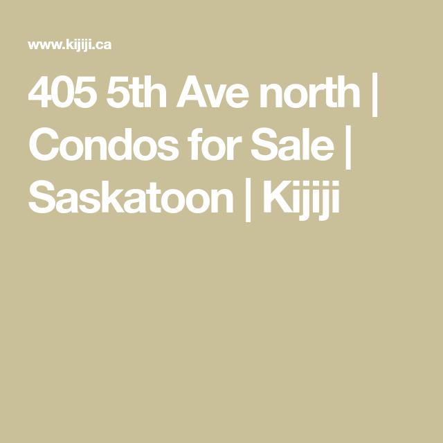 405 5th Ave North Condos For Sale Saskatoon Kijiji Kijiji