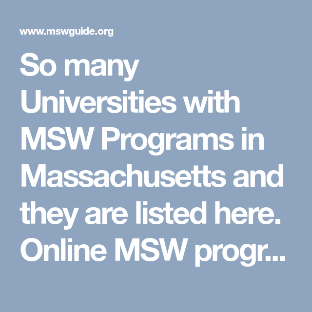 Msw Online Programs >> So Many Universities With Msw Programs In Massachusetts And They Are