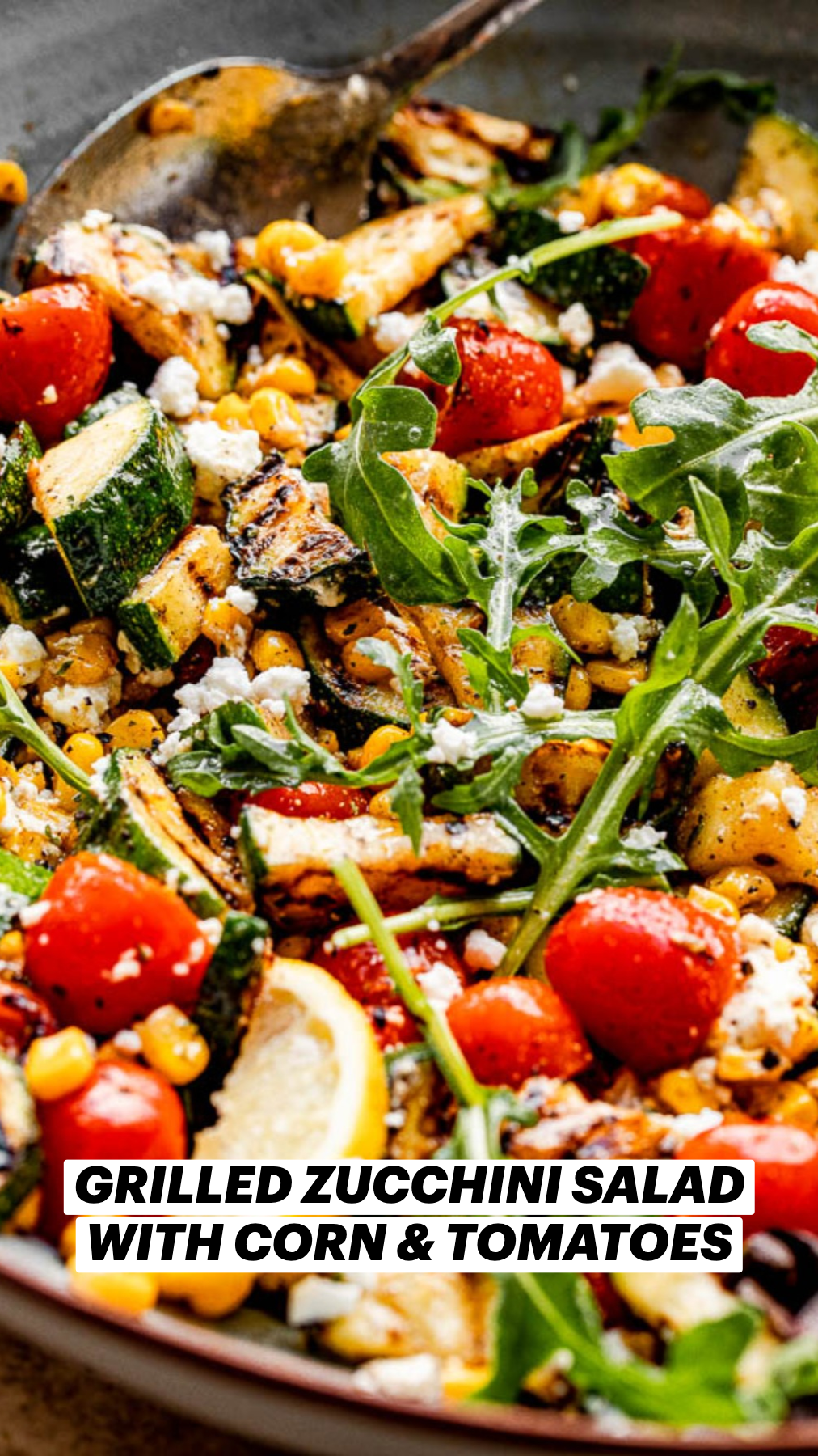 GRILLED ZUCCHINI SALAD WITH CORN & TOMATOES