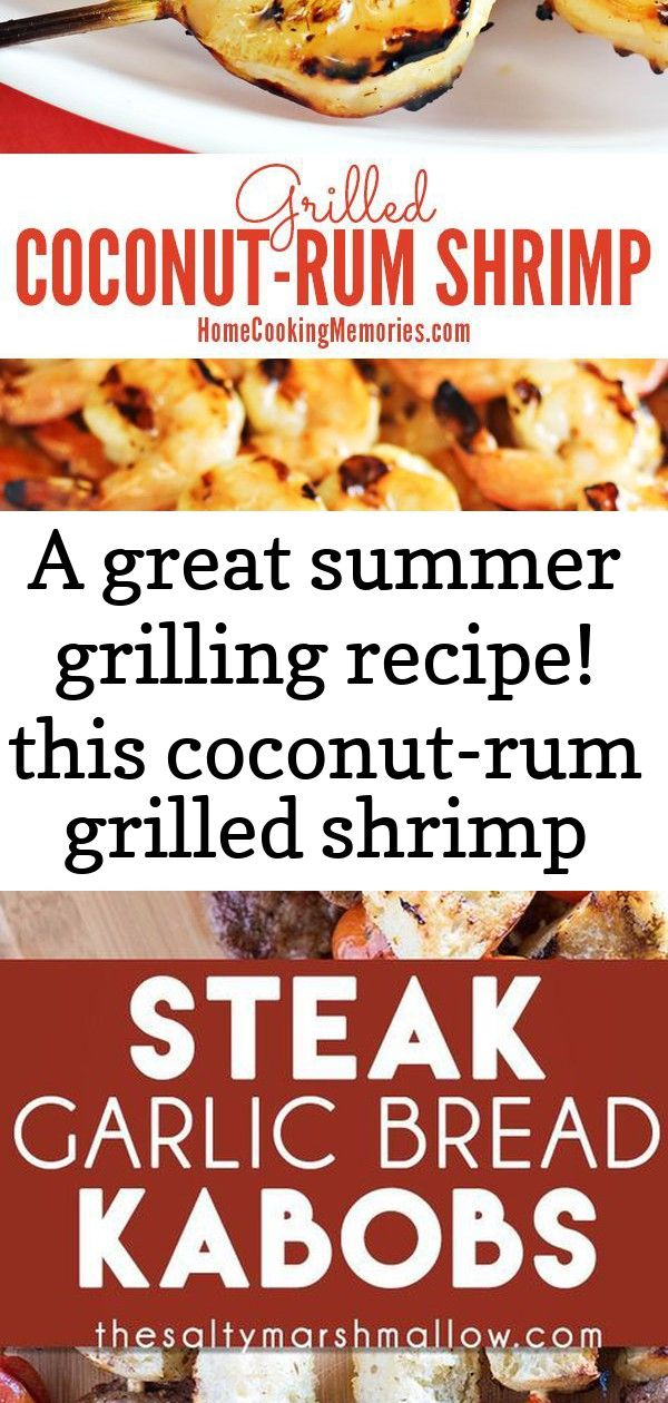 A great summer grilling recipe this coconutrum grilled shrimp recipe is so delicious and it only 1 A great summer grilling recipe This CoconutRum Grilled Shrimp recipe is...