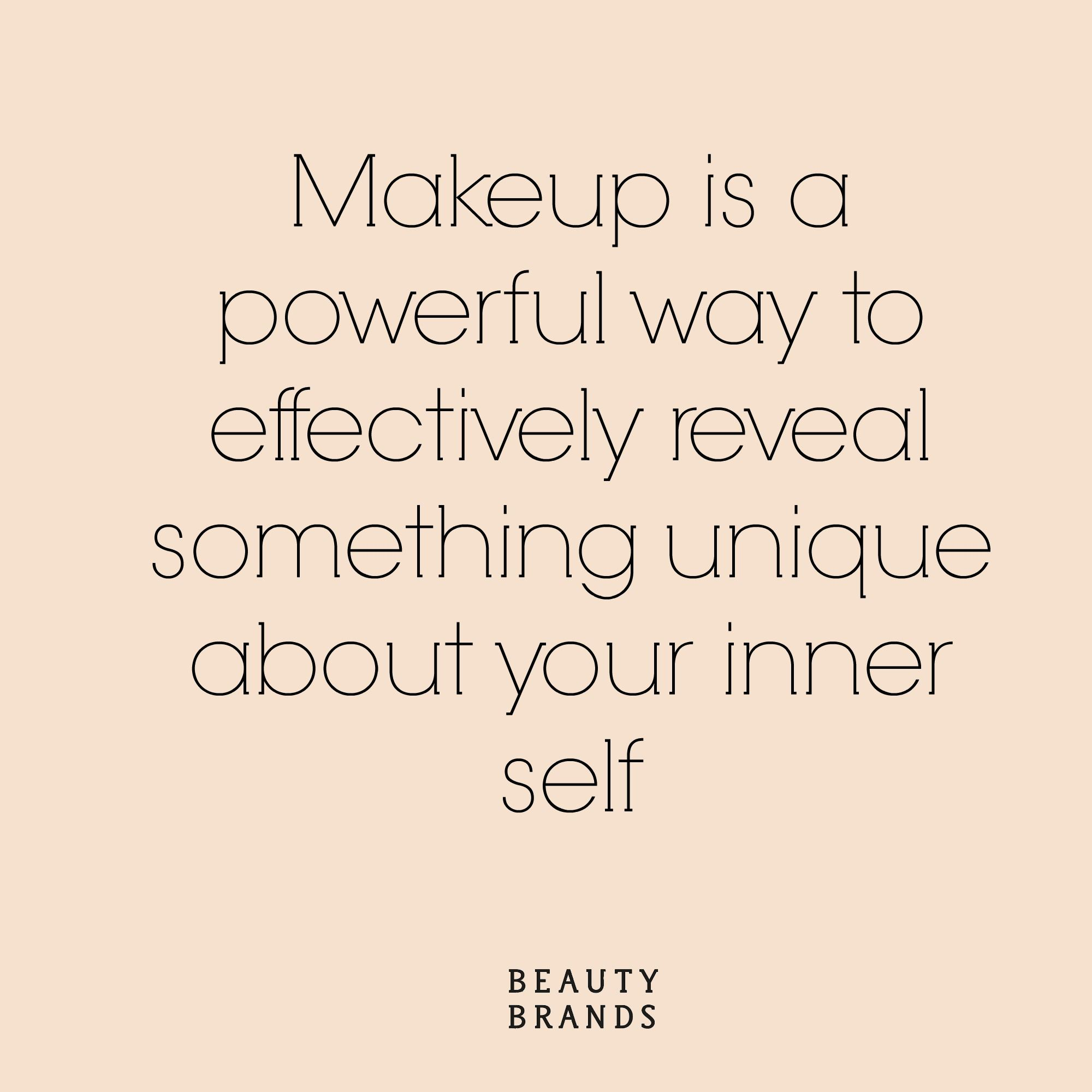 Makeup is a powerful way to effectively reveal something