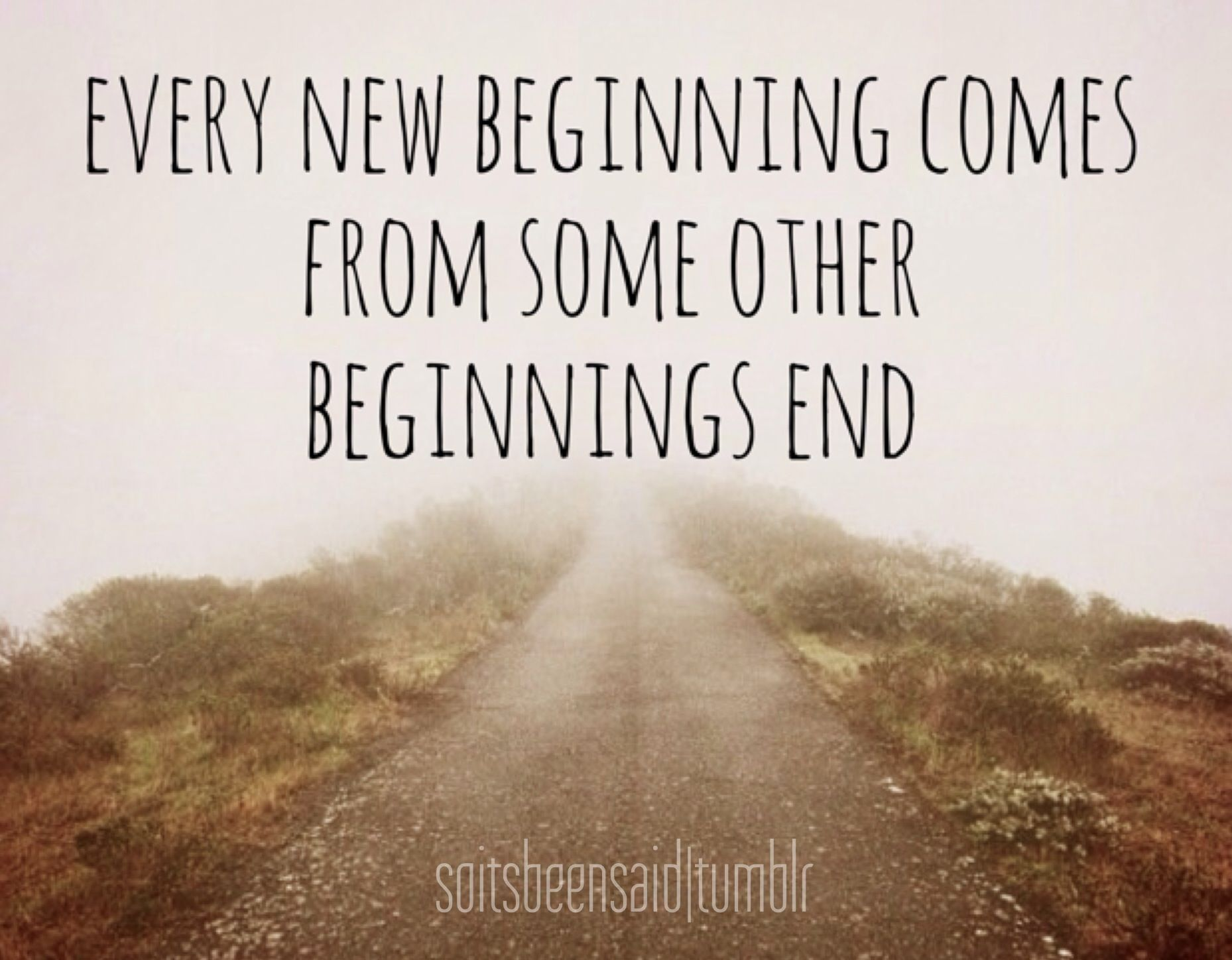 Quotes Quote Quotation Quotations Song Closingtime Every New Beginning Come From Some Other Beginnings End Truth L New Journey Quotes Journey Quotes Cool Words