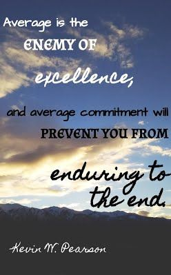 Quotes Always Endure To The End Ette Quotes Pinterest