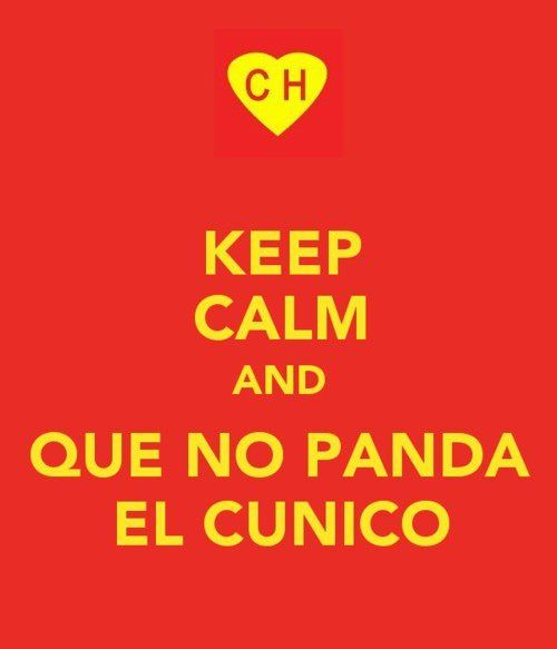 Keep Calm And Que No Panda El Cunico Chapulin Colorado Funny