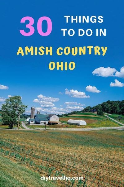 Top 30 Things to do in Amish Country Ohio - DIY Travel HQ