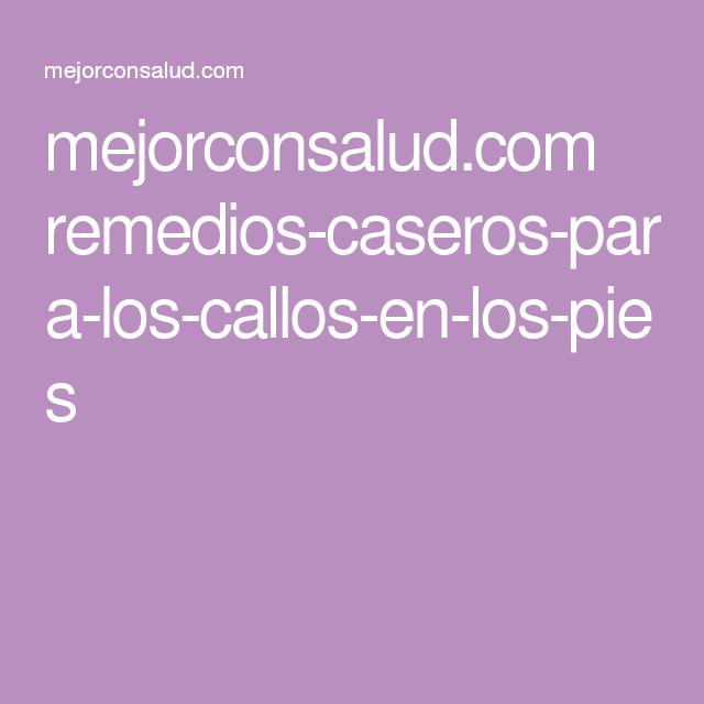 mejorconsalud.com remedios-caseros-para-los-callos-en-los-pies