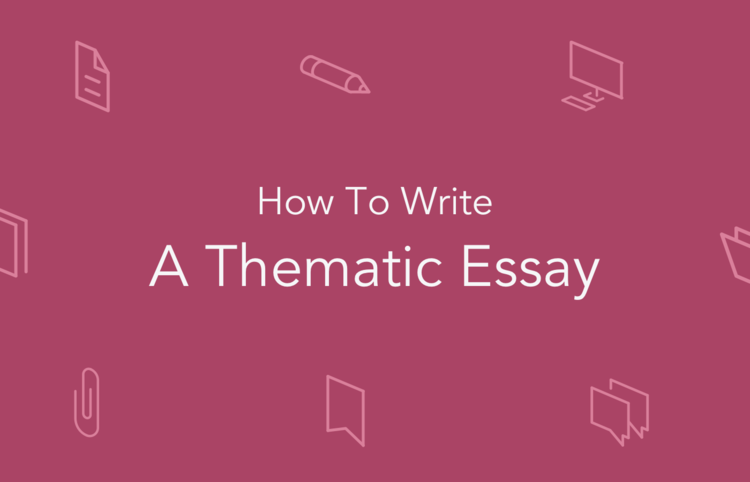 A Thematic Essay Is A Piece Of Writing In Which An Author Develops  A Thematic Essay Is A Piece Of Writing In Which An Author Develops The  Central Theme In A Piece Of Literature Using Literary Devices