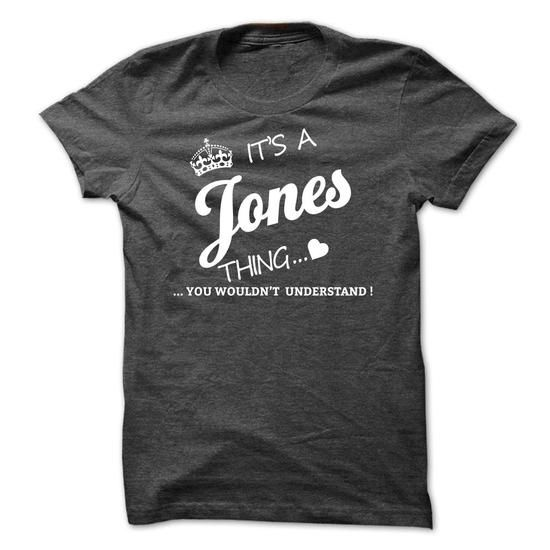 Its A Jones Thing - #t'shirt quilts #hoodie dress. ACT QUICKLY => https://www.sunfrog.com/Names/Its-A-Jones-Thing-cfvwx.html?68278