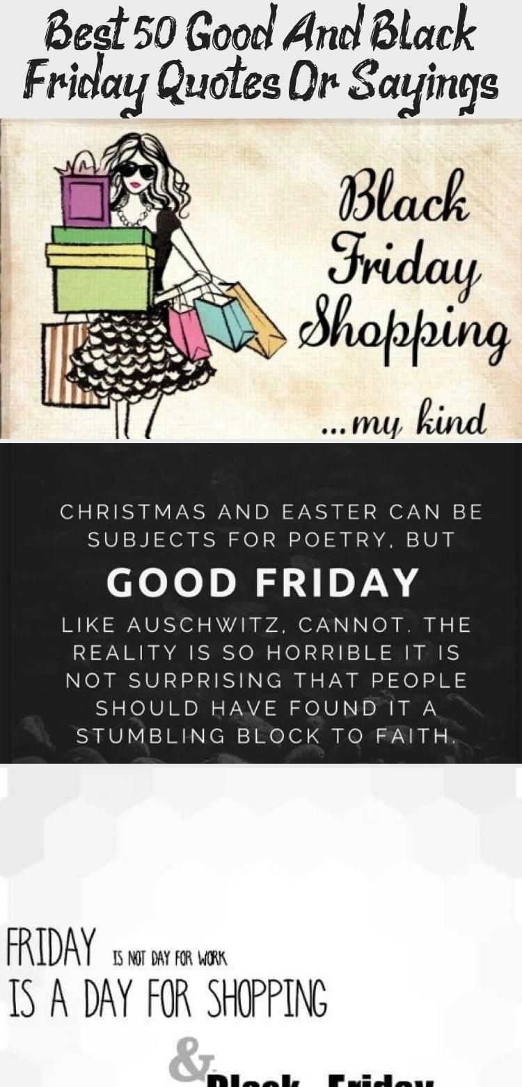 Best 50 Good And Black Friday Quotes Or Sayings Fridayquotes Good Friday Quotes Blackfridaymemesreta Black Friday Quotes Its Friday Quotes Good Friday Quotes