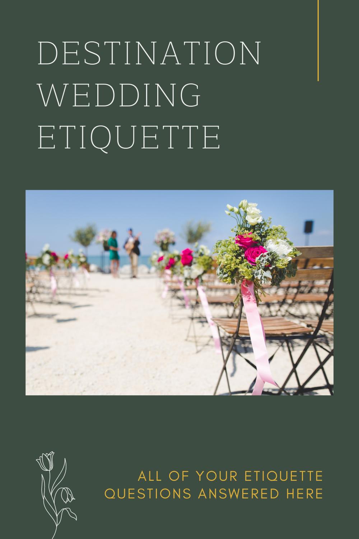 All Your Destination Wedding Etiquette Questions Answered In 2020 Destination Wedding Etiquette Wedding Etiquette Destination Wedding