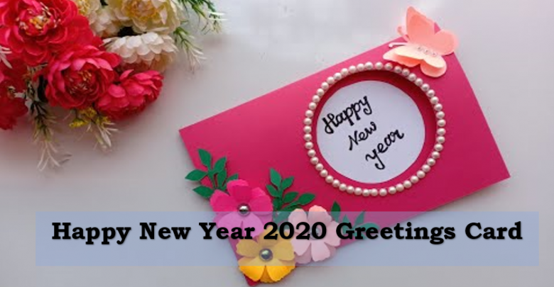 Happy New Year 2020 Greeting Card Card Design Handmade Greeting Cards Diy Handmade Birthday Cards