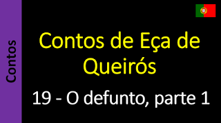 Áudio Livro - Sanderlei: Contos de Eça de Queirós - 19 - O defunto, parte 1...