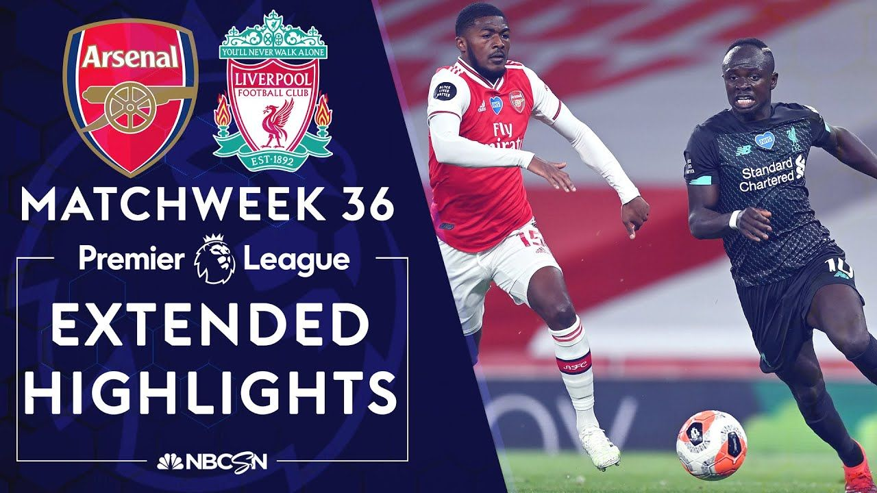 Arsenal V Liverpool Premier League Highlights 7 15 20 Nbc Sports Youtube In 2020 Liverpool Premier League Premier League Highlights Premier League News