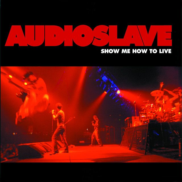 2017 03 24 Show Me How To Live A Song By Audioslave On Spotify