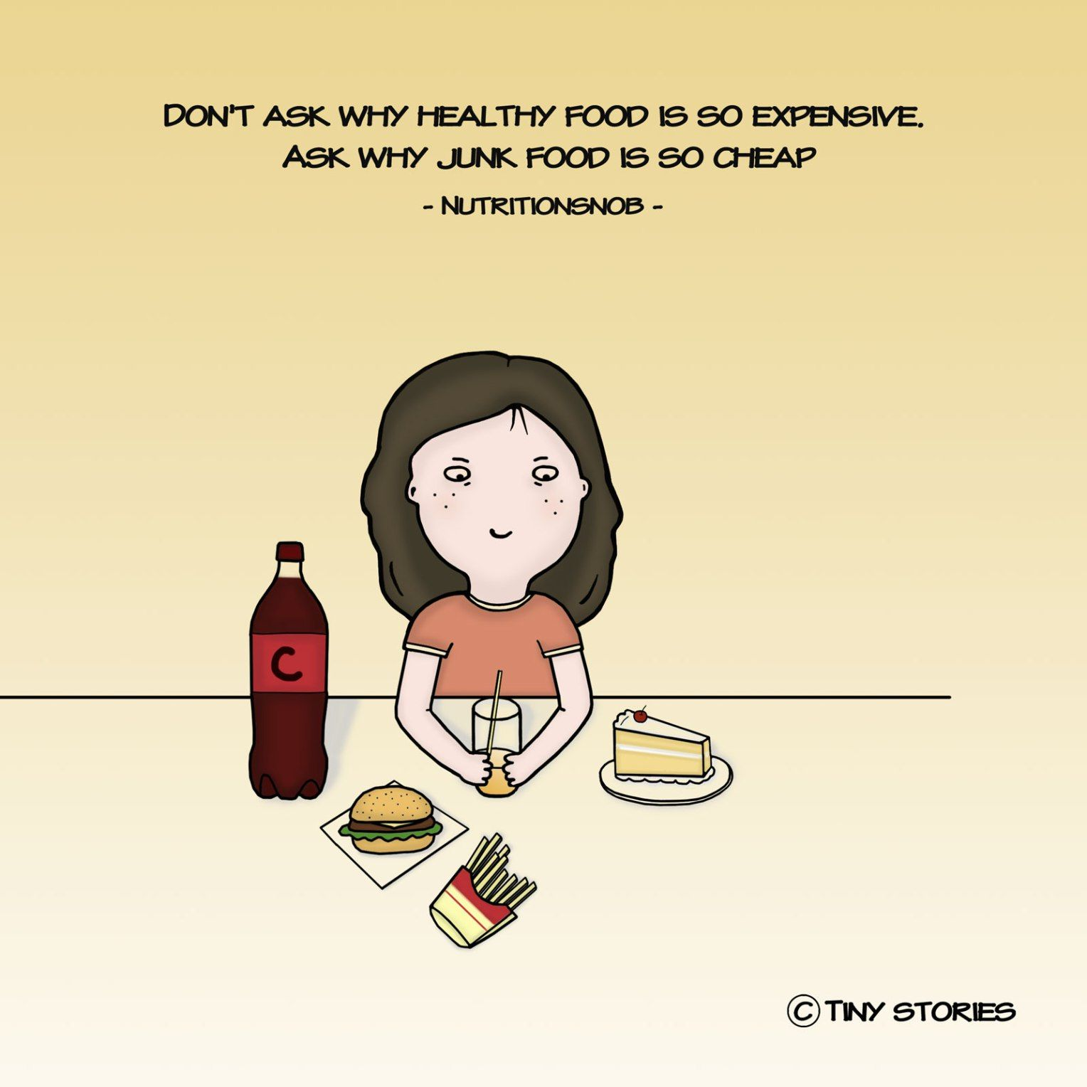 Don T Ask Why Healthy Food Is So Expensive Ask Why Junk Food Is So Cheap Comics Art Drawing Cartoon Tinystorie Tiny Stories Inspirational Quotes Stories
