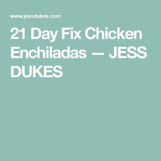 21 Day Fix Chicken Enchiladas — JESS DUKES