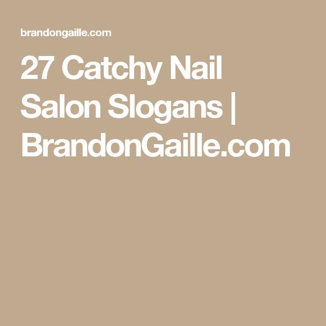 51 Catchy Nail Salon Slogans Nail Trak Pinterest