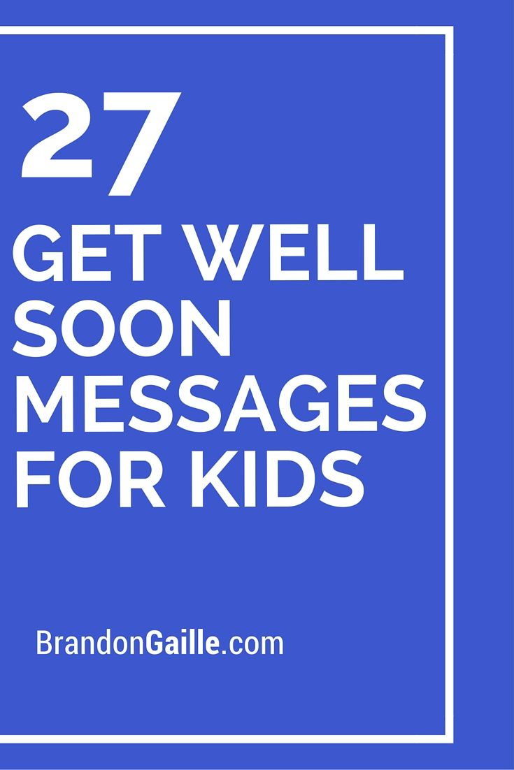 29 Get Well Soon Messages For Kids Messages And Communication