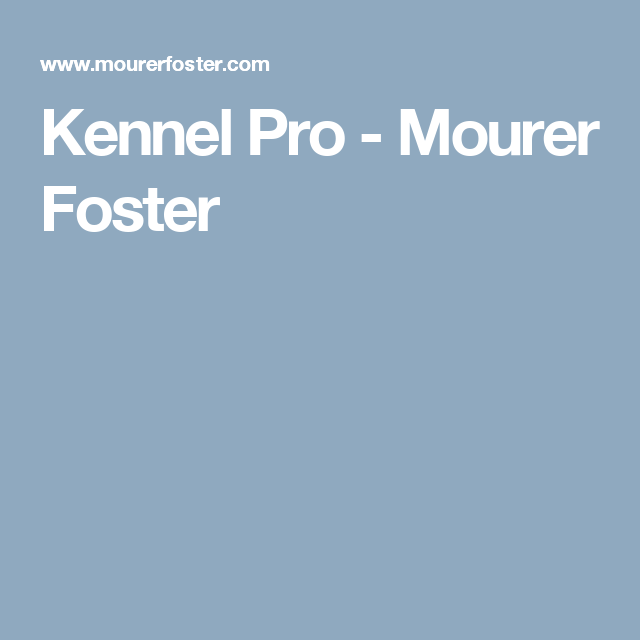 Kennel Pro Mourer Foster With Images Dog Business Pet Insurance
