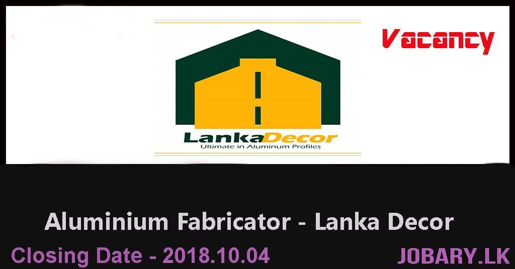 Job Vacancies - Aluminium Fabricator - Lanka Decor   Job