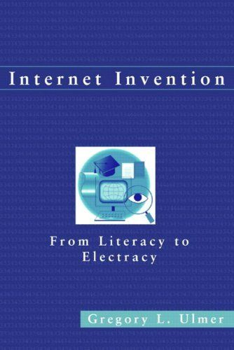 Internet Invention: From Literacy to Electracy by Gregory L. Ulmer. $63.34. Author: Gregory L. Ulmer. Publisher: Longman; 1 edition (December 1, 2002). Edition - 1. Publication: December 1, 2002. Save 12%!