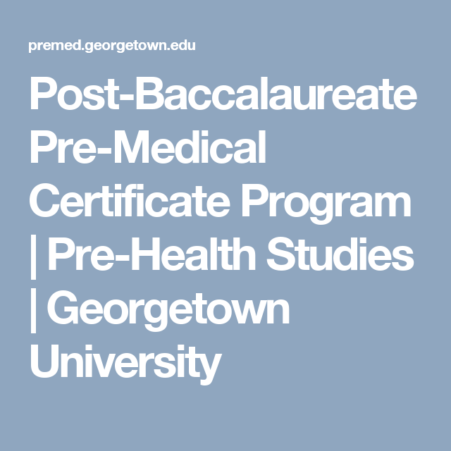 Post Baccalaureate Pre Medical Certificate Program Pre Health