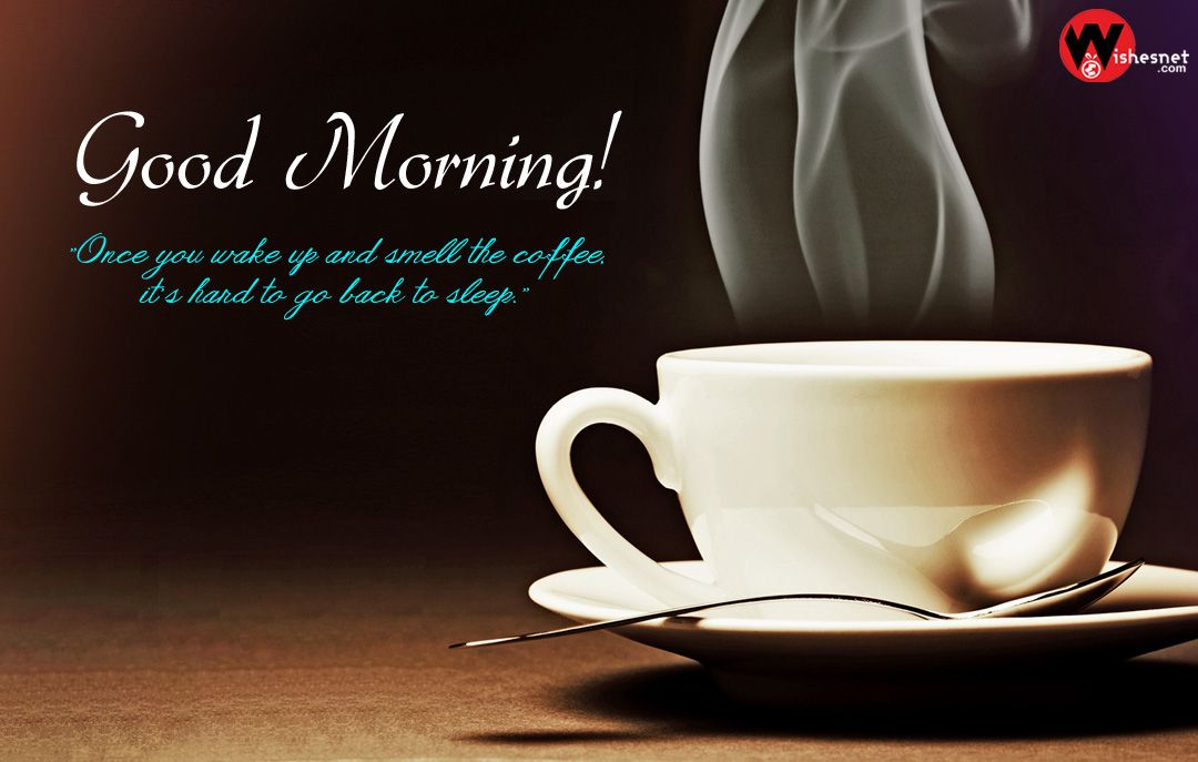 Good Morning Coffee Images With Coffee Quotes Good Morning
