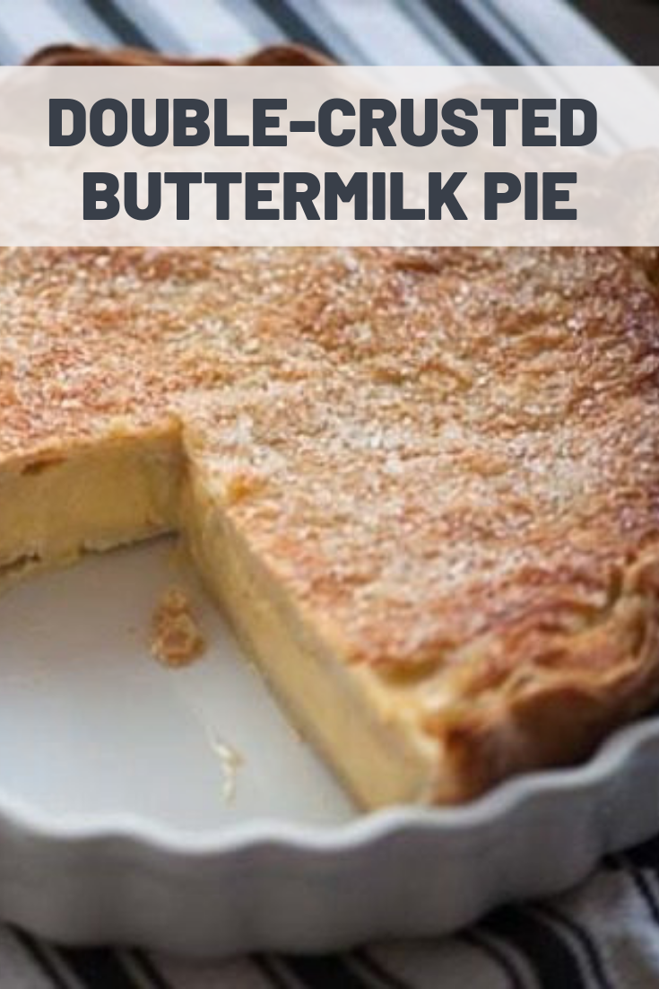 Double Crusted Buttermilk Pie Recipe Recipe Sweets Recipes Buttermilk Pie Dessert Recipes