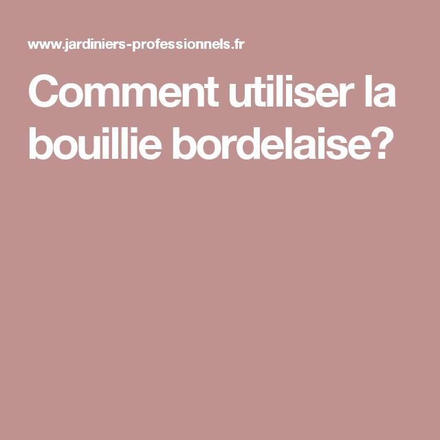Comment utiliser la bouillie bordelaise?