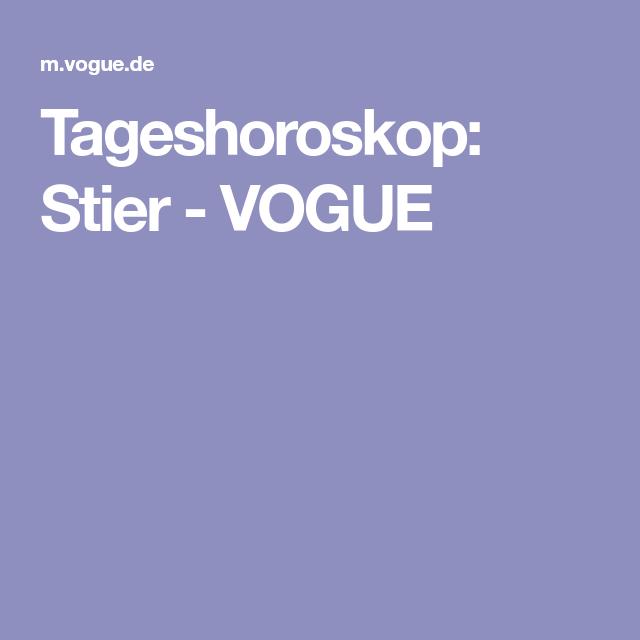 Tageshoroskop Stier Vogue