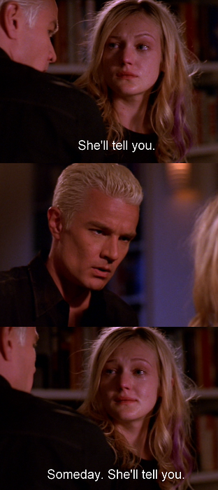 Foreshadowing to what Buffy finally tells Spike in the last episode... And Buffy meant it too.
