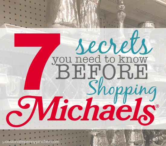 What Do You Need To Know Before Buying: 7 Secrets You Need To Know Before Shopping At Michaels
