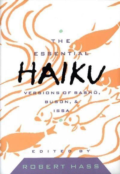The Essential Haiku Versions Of Basho Buson And Issa Essential Poets Haiku Poetry Reading Japanese Poem