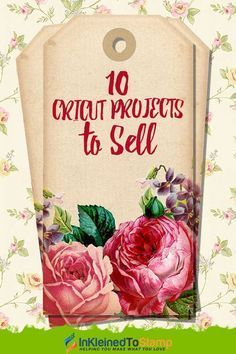 10 Cricut Projects to Sell #craftstosell