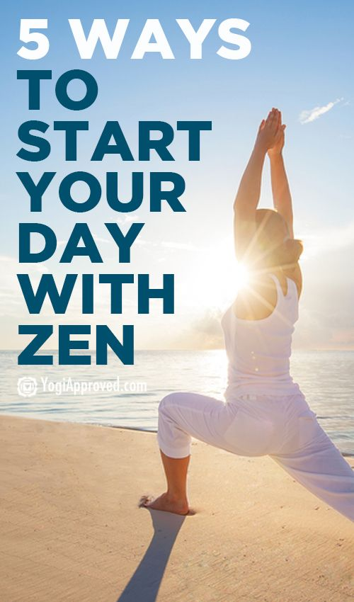 5 Ways To Start Your Day With Zen | Méditation Yoga et ...