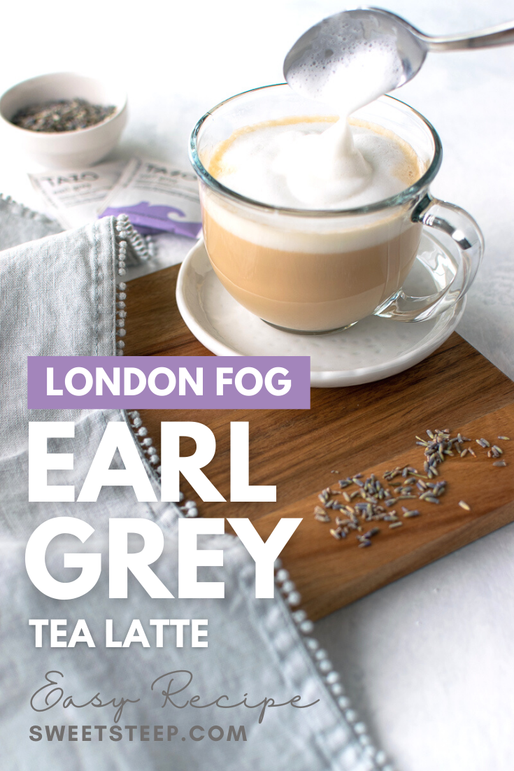How To Make A London Fog Tea Latte Earl Grey Tea Latte Sweet Steep Recipe In 2020 Tea Latte Tea Latte Recipe London Fog Tea Latte