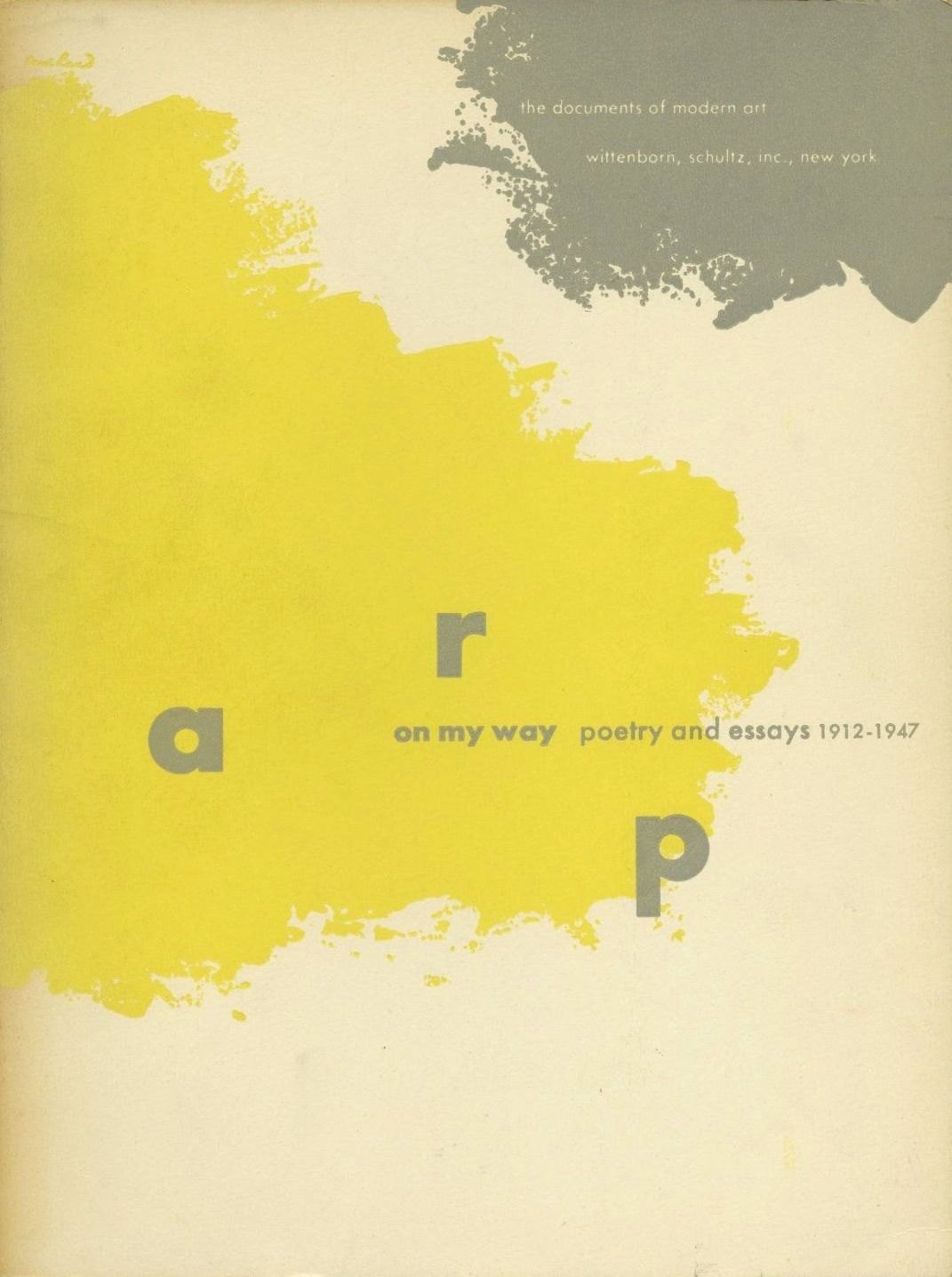 arp on my way poetry and essays wittenborn schulz arp on my way poetry and essays 1912 1947 wittenborn schulz