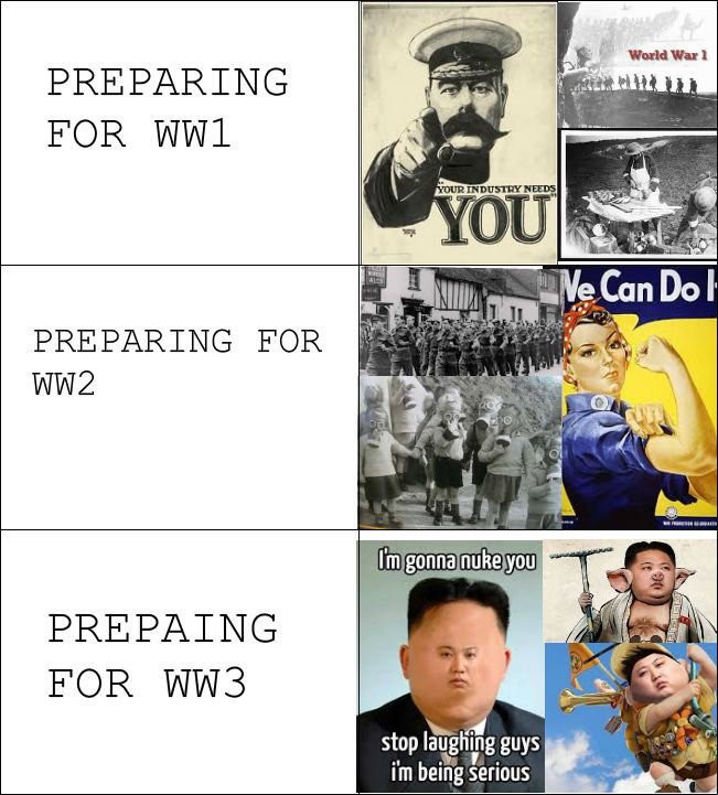 Preparing for war. (lol, if North Korea really DO have the weapons they say they have.. haha)
