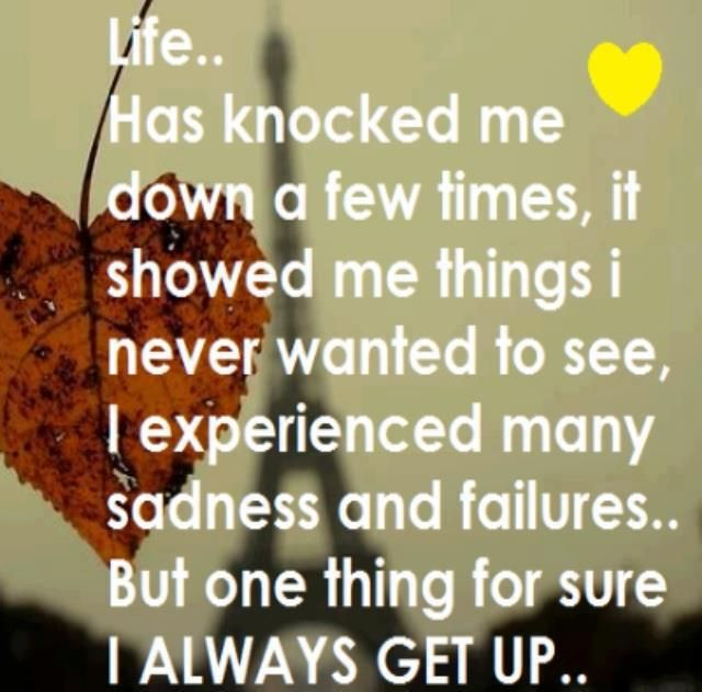 When Life Knocks You Down You Have Two Choices Stay Down Or Get Up