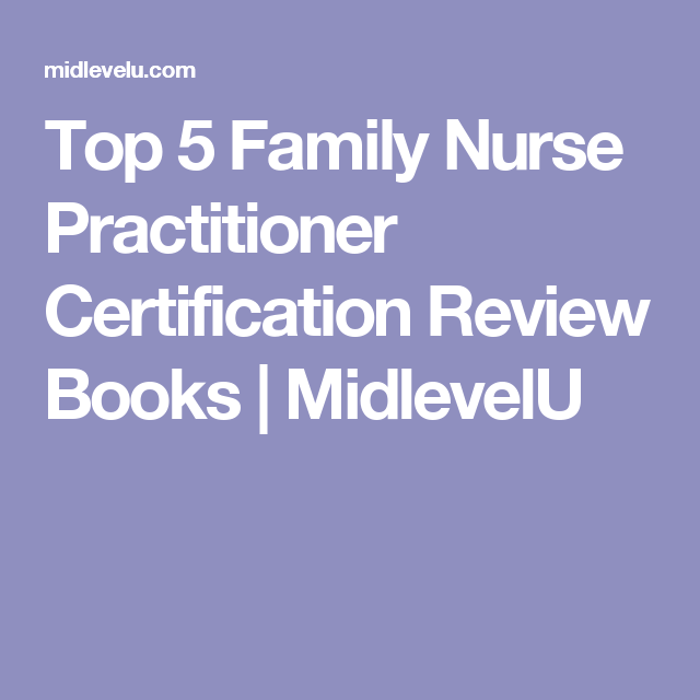Top 5 Family Nurse Practitioner Certification Review Books