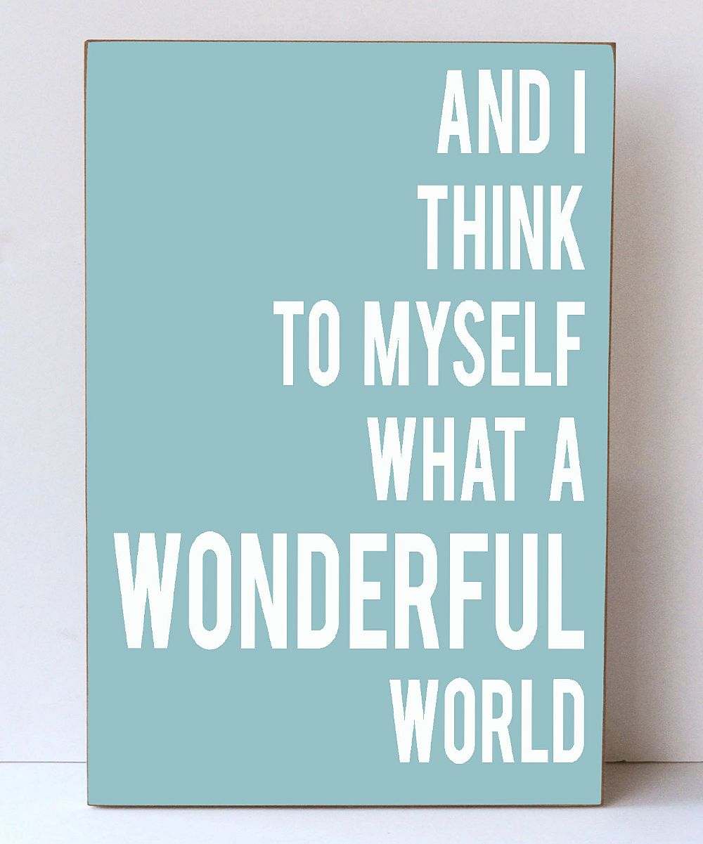 Wonderful World Wall Sign Inspirational Quotes Cool Words