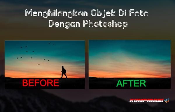 Menghilangkan Objek Di Foto Dengan Photoshop Photoshop Desain Grafis Blog