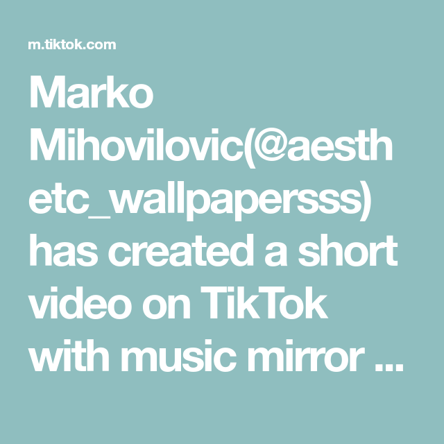 Marko Mihovilovic Aesthetc Wallpapersss Has Created A Short Video On Tiktok With Music Mirror Masa By Dathan Wallpaper Wallpapers Aesthetic Screenshot S Di 2020