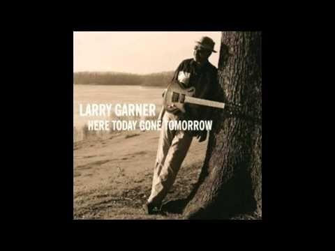 Larry Garner - Keep On Singing The Blues