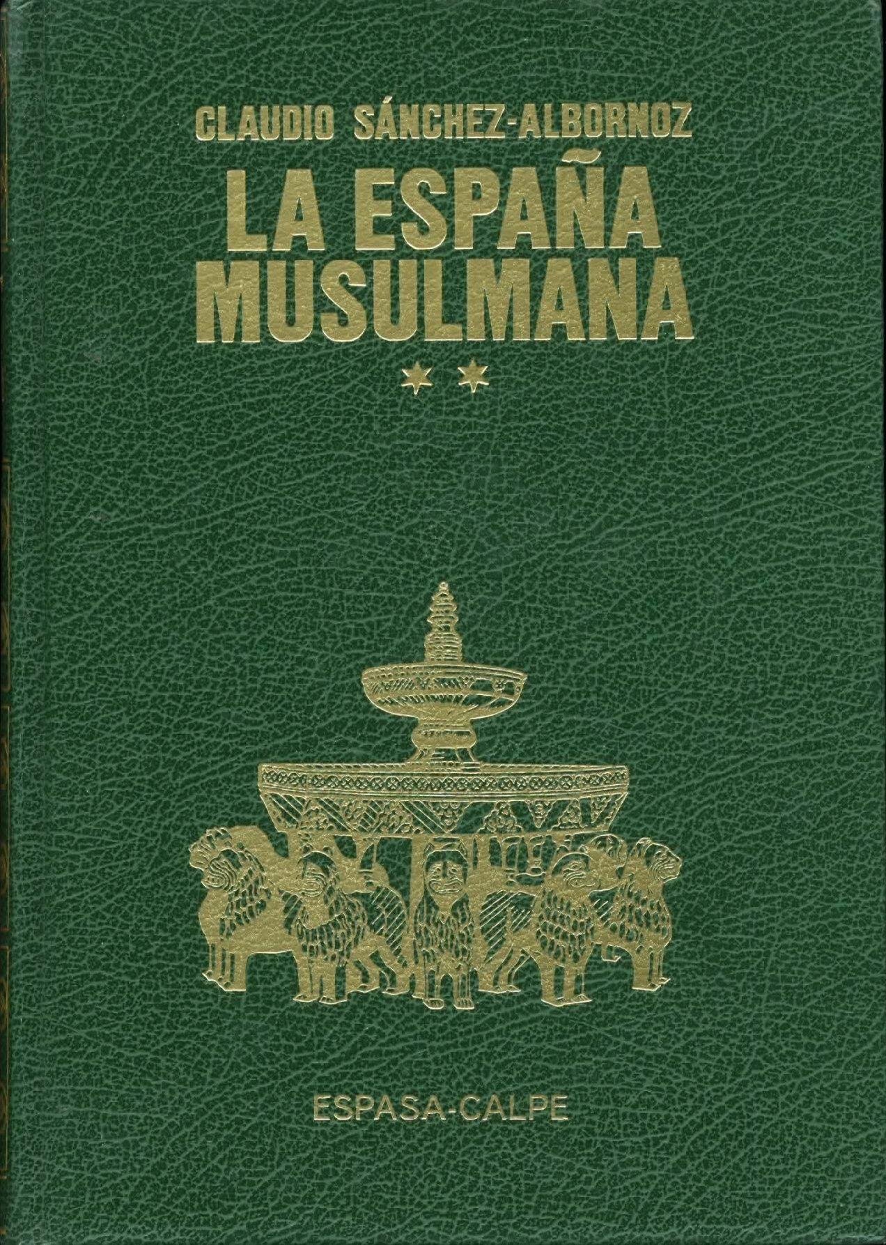 Claudio Sáchez-Albornoz. La España Musulmana (II). Espasa. #BCarmelindaHistoria