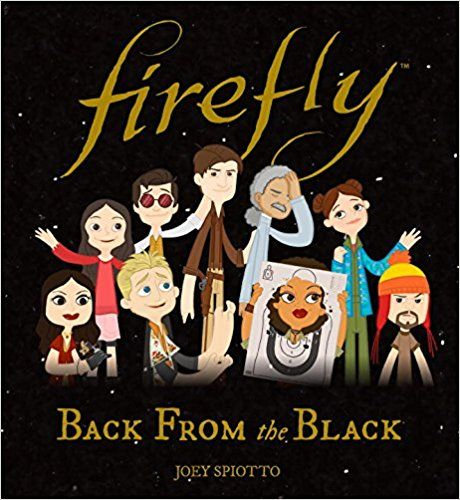 Firefly: Back From the Black: Joey Spiotto: 9781785653759