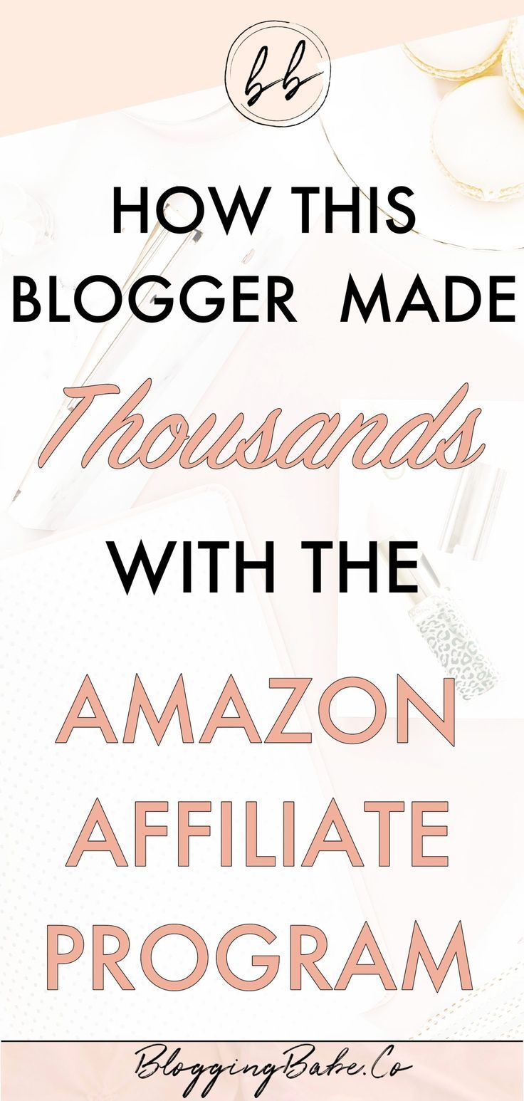 How this blogger made thousands with the Amazon Affiliate Program | Blogging Babe