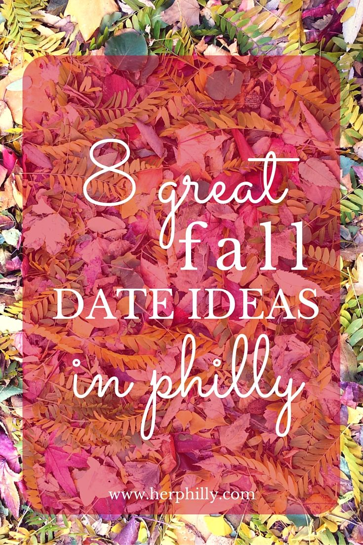 8 fall date ideas in philly! | philadelphia | pinterest | fall dates